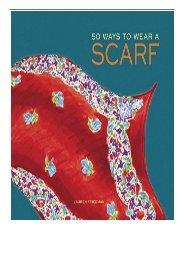 eBook 50 Ways to Wear a Scarf Free online