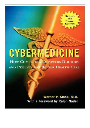 eBook Cybermedicine 2e How Computing Empowers Doctors and Patients for Better Care Free books