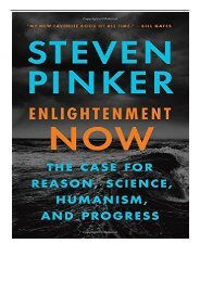 eBook Enlightenment Now The Case for Reason Science Humanism and Progress Free online