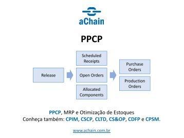 PPCP, MRP e Otimização de Estoques com cálculo no Excel: www.achain.com.br