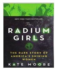 [PDF] Download The Radium Girls The Dark Story of America's Shining Women Full pages