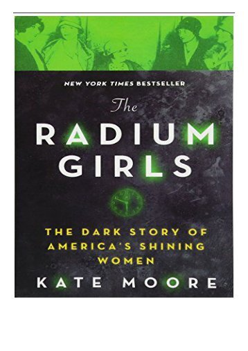 [PDF] Download The Radium Girls The Dark Story of America's Shining Women Full pages