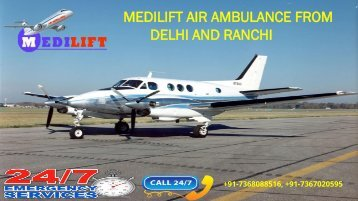 Fast and Supreme Medilift Air Ambulance from Delhi and Ranchi