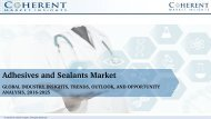 Adhesives and Sealants Market report categorizes global market by product type, application, and geography - Industry Trends, Outlook, Regulatory Bodies & Regulations and Key Market Players