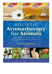 [PDF] Holistic Aromatherapy for Animals A Comprehensive Guide to the Use of Essential Oils  Hydrosols