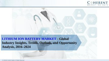Lithium Ion Battery Market - Global Industry Insights, Trends, Outlook, and Opportunity Analysis, 2016–2024