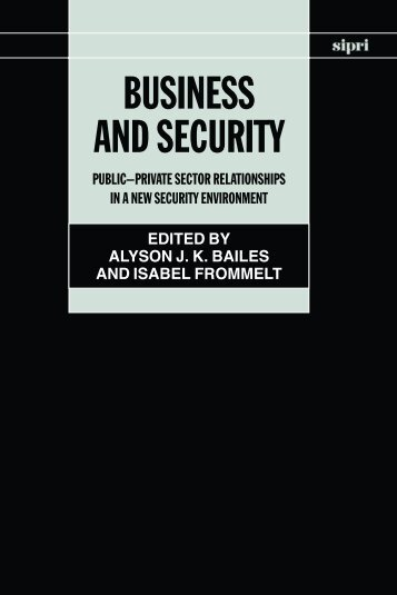 Business and Security: Public-Private Sector Relationships in a New ...