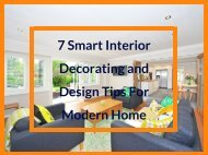 7 Smart Interior Decorating and Design Tips For Modern Home