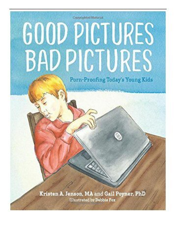 eBook Good Pictures Bad Pictures Porn-Proofing Today's Young Kids Free online