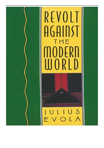 eBook Revolt Against the Modern World Politics Religion and Social Order in the Kali Yuga Free online