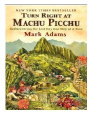 eBook Turn Right At Machu Picchu  Rediscovering the Lost City One Step at a Time Free books