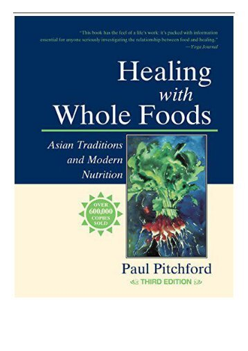 PDF Download Healing With Whole Foods Asian Traditions and Modern Nutrition Free online