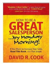 [PDF] How To Be A GREAT Salesperson...By Monday Morning! If You Want to Increase Your Sales Read This