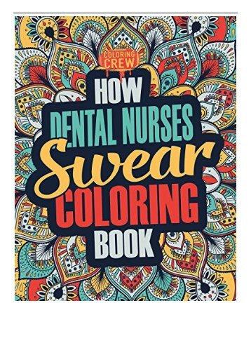 PDF How Dental Nurses Swear Coloring Book A Funny Irreverent Clean Word