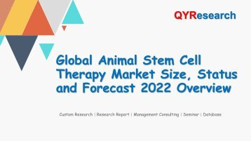 Global Animal Stem Cell Therapy Market Size, Status and Forecast 2022 Overview