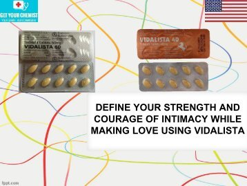DEFINE YOUR STRENGTH AND COURAGE OF INTIMACY WHILE MAKING LOVE USING VIDALISTA