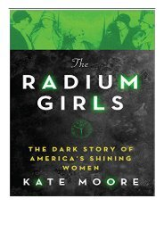 [PDF] The Radium Girls The Dark Story of America's Shining Women Full eBook