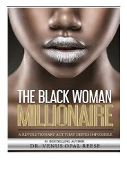 PDF Download The Black Woman Millionaire A Revolutionary Act that DEFIES Impossible Full eBook