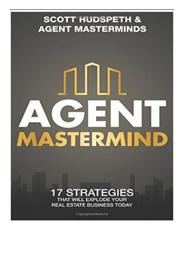 Download PDF Agent Mastermind 17 Strategies That Will Explode Your Real Estate Business Today Full ePub
