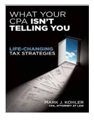 PDF Download What Your CPA Isn't Telling You Life-changing Tax Strategies Full Online