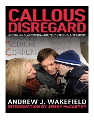 Download PDF Callous Disregard Autism and Vaccines The Truth Behind a Tragedy Full Online