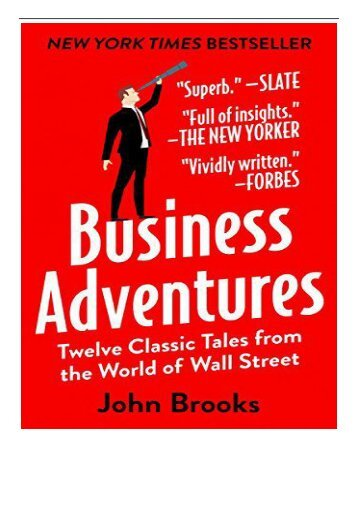 Download PDF Business Adventures Twelve Classic Tales from the World of Wall Street Full Ebook