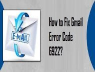 How to Fix Gmail Error Code 6922?  1-800-361-7250