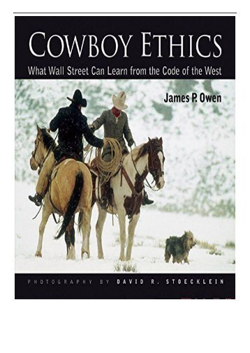 PDF Download Cowboy Ethics What Wall Street Can Learn From the Code of the West Full Online