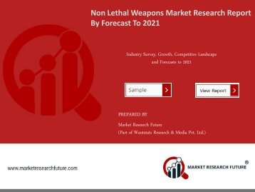 Non Lethal Weapons Market Research Report- Global Forecast to 2021