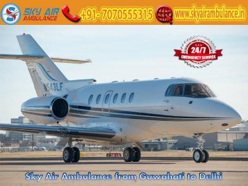 Obtain Sky Air Ambulance from Guwahati at an Economical Price