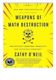 Download PDF Weapons of Math Destruction How Big Data Increases Inequality and Threatens Democracy Full