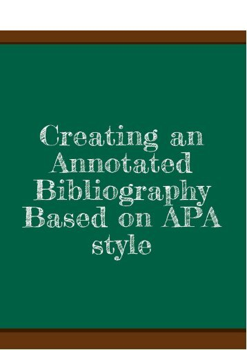 Creating an Annotated Bibliography Based on APA style
