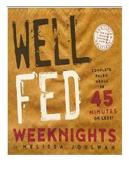 Download PDF Well Fed Weeknights Complete Paleo Meals in 45 Minutes or Less Well Fed Cookbook Series