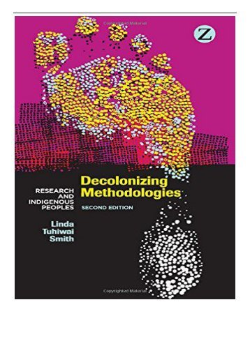 [PDF] Download Decolonizing Methodologies Research and Indigenous Peoples Full ePub