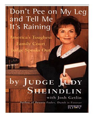 [PDF] Download Don't Pee On My Leg And Tell Me Its Raining America's Toughest Family Court Judge Speaks