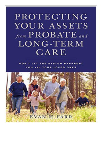 [PDF] Download Protecting Your Assets from Probate and Long-Term Care Don't Let the System Bankrupt