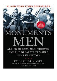 [PDF] Download The Monuments Men Allied Heroes Nazi Thieves and the Greatest Treasure Hunt in History