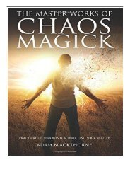eBook The Master Works of Chaos Magick Practical Techniques For Directing Your Reality Free eBook