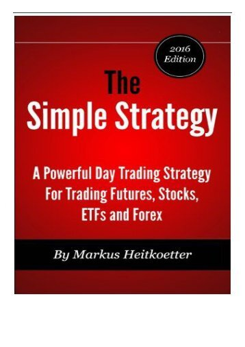 eBook The Simple Strategy - A Powerful Day Trading Strategy For Trading Futures Stocks ETFs and Forex