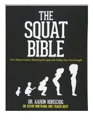 eBook The Squat Bible The Ultimate Guide to Mastering the Squat and Finding Your True Strength Free