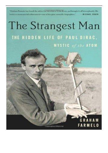 eBook The Strangest Man The Hidden Life of Paul Dirac Mystic of the Atom Free online