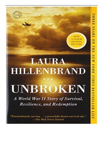 eBook Unbroken A World War II Story of Survival Resilience and Redemption Free books