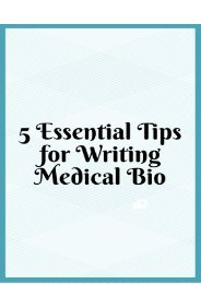 5 Essential Tips for Writing Medical Bio