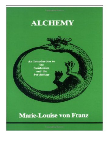 PDF Download Alchemy An Introduction to the Symbolism and the Psychology Studies in Jungian psychology