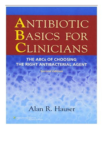 PDF Download Antibiotic Basics for Clinicians The ABCs of Choosing the Right Antibacterial Agent Free
