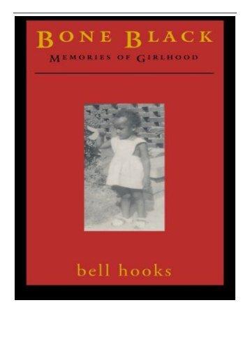 PDF Download Bone Black Memories of Girlhood Free eBook