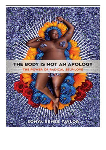 PDF Download Body Is Not an Apology The Power of Radical Self-Love Free online
