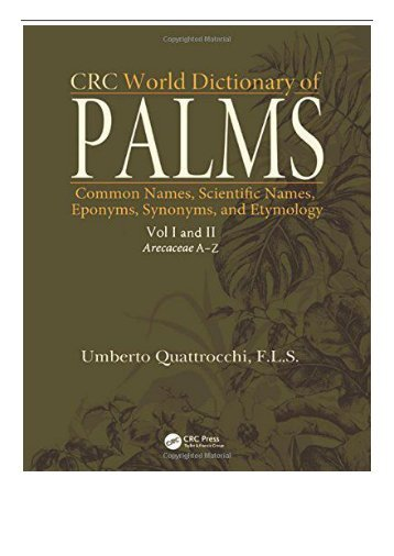 PDF Download CRC World Dictionary of Palms Common Names Scientific Names Eponyms Synonyms and Etymology