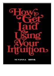 PDF Download How to Get Laid Using Your Intuition Free online