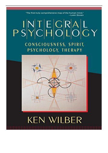 PDF Download Integral Psychology Consciousness Spirit Psychology Therapy Free online